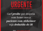 Carf proíbe que as despesa com home care de pacientes com Alzheimer seja deduzida do IR.