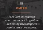 Para Carf, em empresa  com o mesmo sócio, ganhos  de holding não compõem  receita bruta de empresa.